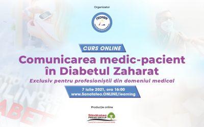 07.07.2021   CURS ONLINE Comunicarea medic-pacient în Diabetul Zaharat